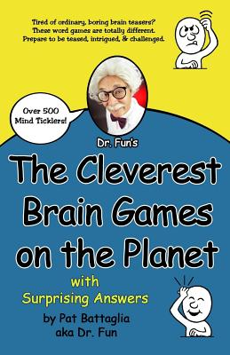The Cleverest Brain Games on the Planet with Surprising Answers - Battaglia, Pat