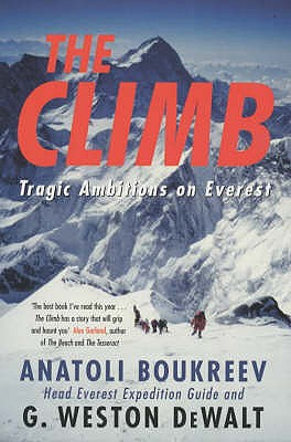 The Climb: Tragic Ambitions on Everest - Boukreev, Anatoli, and Dewalt, G.Weston