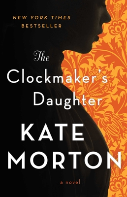 The Clockmaker's Daughter - Morton, Kate