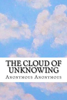 The Cloud of Unknowing - Anonymous, Anonymous