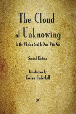 The Cloud of Unknowing - Anonymous, and Underhill, Evelyn (Introduction by)