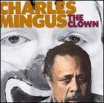 The Clown - Charles Mingus