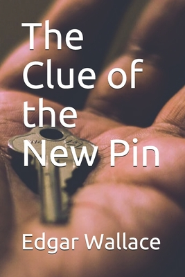 The Clue of the New Pin - Wallace, Edgar