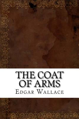 The Coat of Arms - Wallace, Edgar
