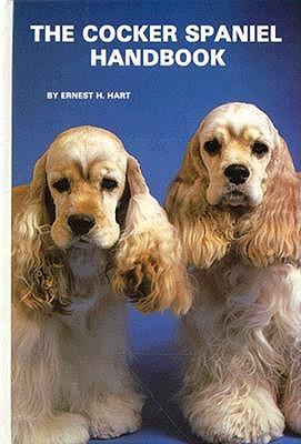 The Cocker Spaniel Handbook - Hart, Ernest