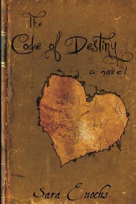 The Code of Destiny - Enochs, Sara