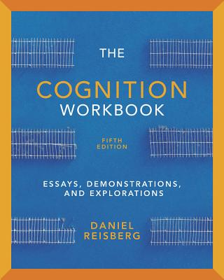 The Cognition Workbook: For Cognition: Exploring the Science of the Mind, Fifth Edition - Reisberg, Daniel