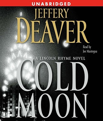 The Cold Moon: A Lincoln Rhyme Novel - Deaver, Jeffery, New, and Mantegna, Joe (Read by)