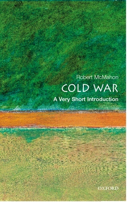 The Cold War: A Very Short Introduction - McMahon, Robert J, PhD