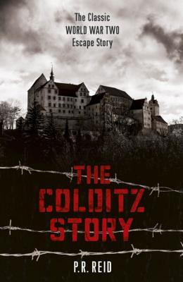 The Colditz Story - Reid, Major P. R.