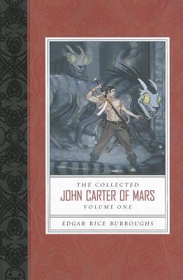 The Collected John Carter of Mars (a Princess of Mars, Gods of Mars, and Warlord of Mars) - Burroughs, Edgar Rice