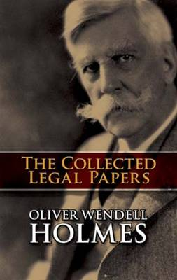 The Collected Legal Papers - Holmes, Oliver Wendell