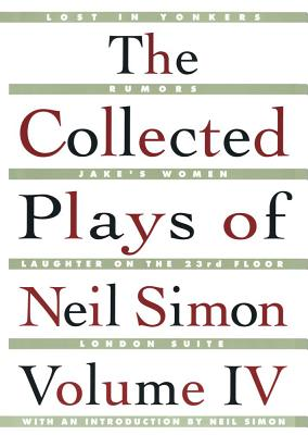 The Collected Plays of Neil Simon Vol IV - Simon, Neil
