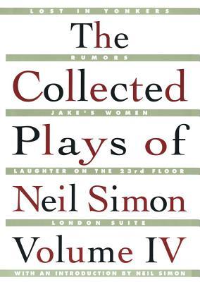 The Collected Plays of Neil Simon Vol IV - Simon, Neil