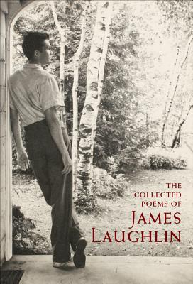 The Collected Poems of James Laughlin - Laughlin, James