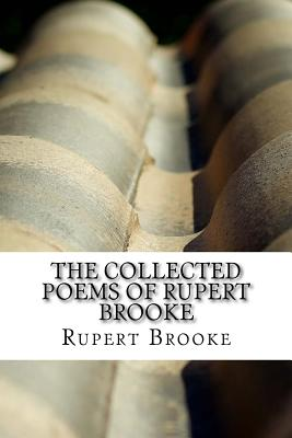 The Collected Poems of Rupert Brooke - Brooke, Rupert