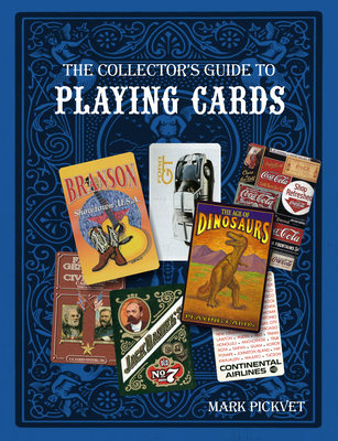The Collector's Guide to Playing Cards - Pickvet, Mark