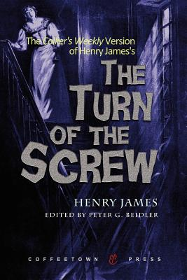 The Collier's Weekly Version of the Turn of the Screw - James, Henry, and Beidler, Peter G (Editor)
