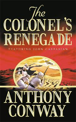 The Colonel's Renegade - Conway, Anthony