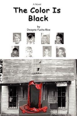 The Color Is Black - Fuchs-Rice, Dwayne