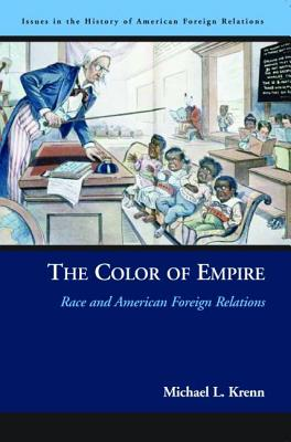 The Color of Empire: Race and American Foreign Relations - Krenn, Michael L
