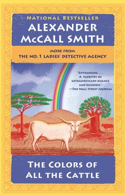 The Colors of All the Cattle: No. 1 Ladies' Detective Agency (19) - Smith, Alexander McCall