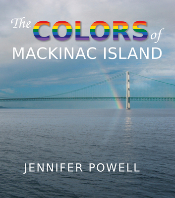 The Colors of Mackinac Island - Powell, Jennifer