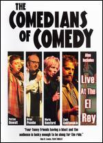 The Comedians of Comedy/Live at the El Rey: The Comedians of Comedy