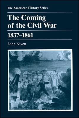 The Coming of the Civil War, 1837-1861 - Niven, John, GUI
