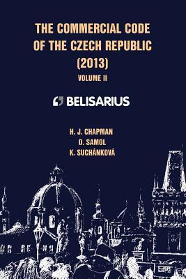 The Commercial Code of the Czech Republic Volume II - Chapman, H J
