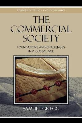 The Commercial Society: Foundations and Challenges in a Global Age - Gregg, Samuel