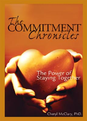 The Commitment Chronicles: The Power of Staying Together - McClary, Cheryl