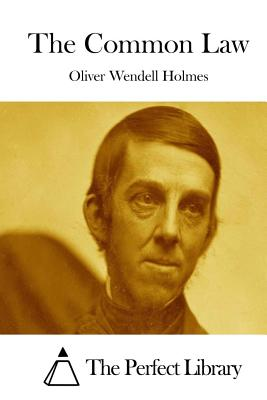 The Common Law - Holmes, Oliver Wendell, and The Perfect Library (Editor)