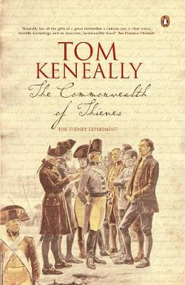 The Commonwealth Of Thieves - Keneally, Tom
