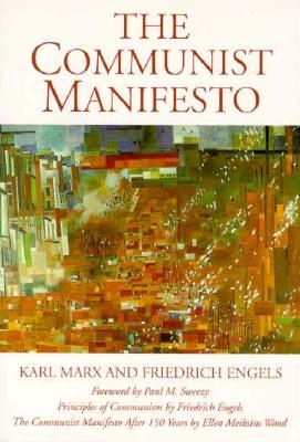 The Communist Manifesto: 150th Anniversary Commemorative Editio - Marx, Karl, and Engels, Friedrich, and Huberman, Leo (Editor)