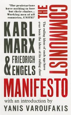 The Communist Manifesto - Marx, Karl, and Engels, Friedrich, and Aaronovitch, David (Introduction by)