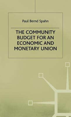 The Community Budget for an Economic and Monetary Union - Spahn, Paul Bernd