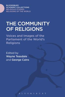 The Community of Religions: Voices and Images of the Parliament of the World's Religions - Teasdale, Wayne, Brother (Editor)