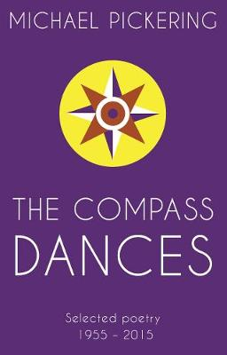 The Compass Dances - Pickering, Michael