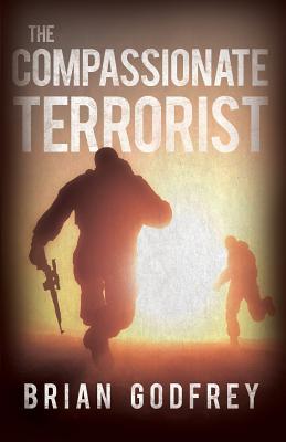 The Compassionate Terrorist - Godfrey, Brian