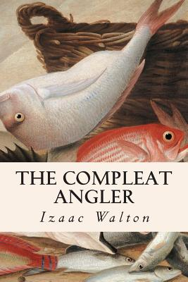 The Compleat Angler - Walton, Izaak