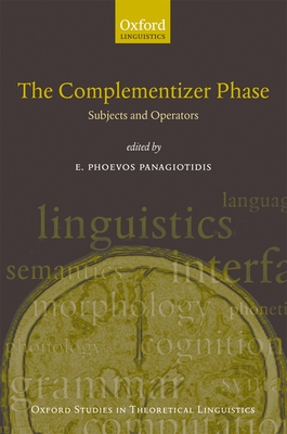 The Complementiser Phase: Subjects and Operators - Panagiotidis, E Phoevos (Editor)