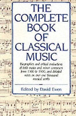 The Complete Book of Classical Music - Ewen, David