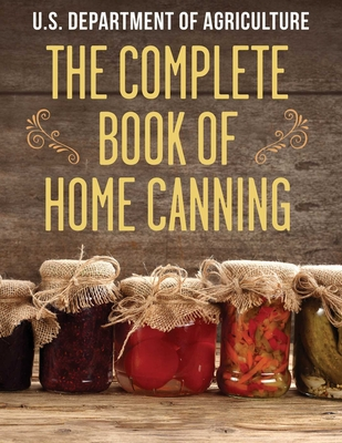 The Complete Book of Home Canning - Agriculture