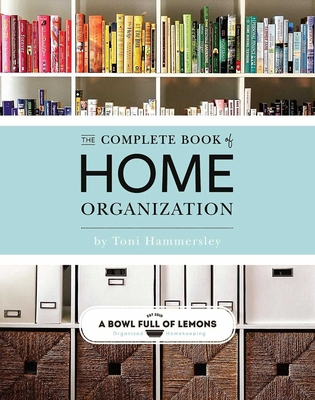 The Complete Book of Home Organization - Hammersley, Toni
