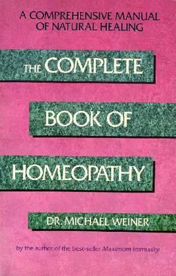 The Complete Book of Homeopathy - Weiner, Michael, and Gross, Kathleen