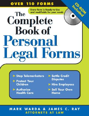 The complete book of personal legal forms - Warda, Mark, J.D., and Ray, James C