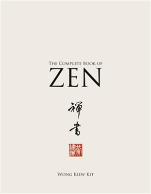 The Complete Book of Zen - Kit, Wong Kiew