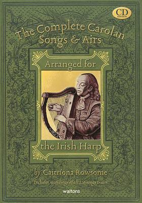 The Complete Carolan Songs & Airs: Arranged for the Irish Harp - Rowsome, Caitriona
