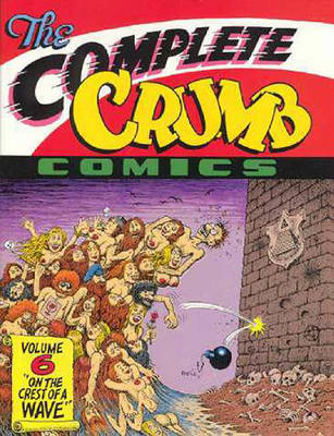 """The Complete Crumb Comics: """"on the Crest of a Wave"""" - Crumb, R"""